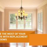 Make the Most of Your Views with Replacement Windows