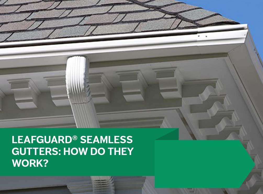 Leafguard 174 Seamless Gutters How Do They Work Exterior