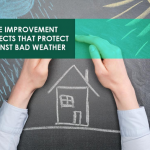 Home Improvement Projects That Protect Against Bad Weather