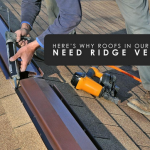 Here's Why Roofs in Our Area Need Ridge Vents