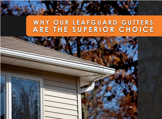Why Our Leafguard Gutters Are The Superior Choice