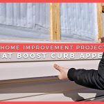 4 Home Improvement Projects That Boost Curb Appeal