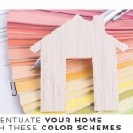 Accentuate Your Home With These Color Schemes