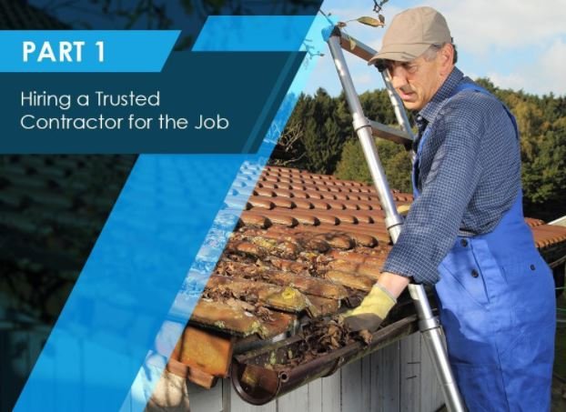 How To Deal With Gutter Problems 3 Easy Tips Part 1 Hiring A Trusted Contractor For The Job