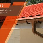How to Deal with Gutter Problems: 3 Easy Tips – Part 3: Investing in Gutter Replacement