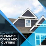 How to Address Problematic Windows and Bad Gutters