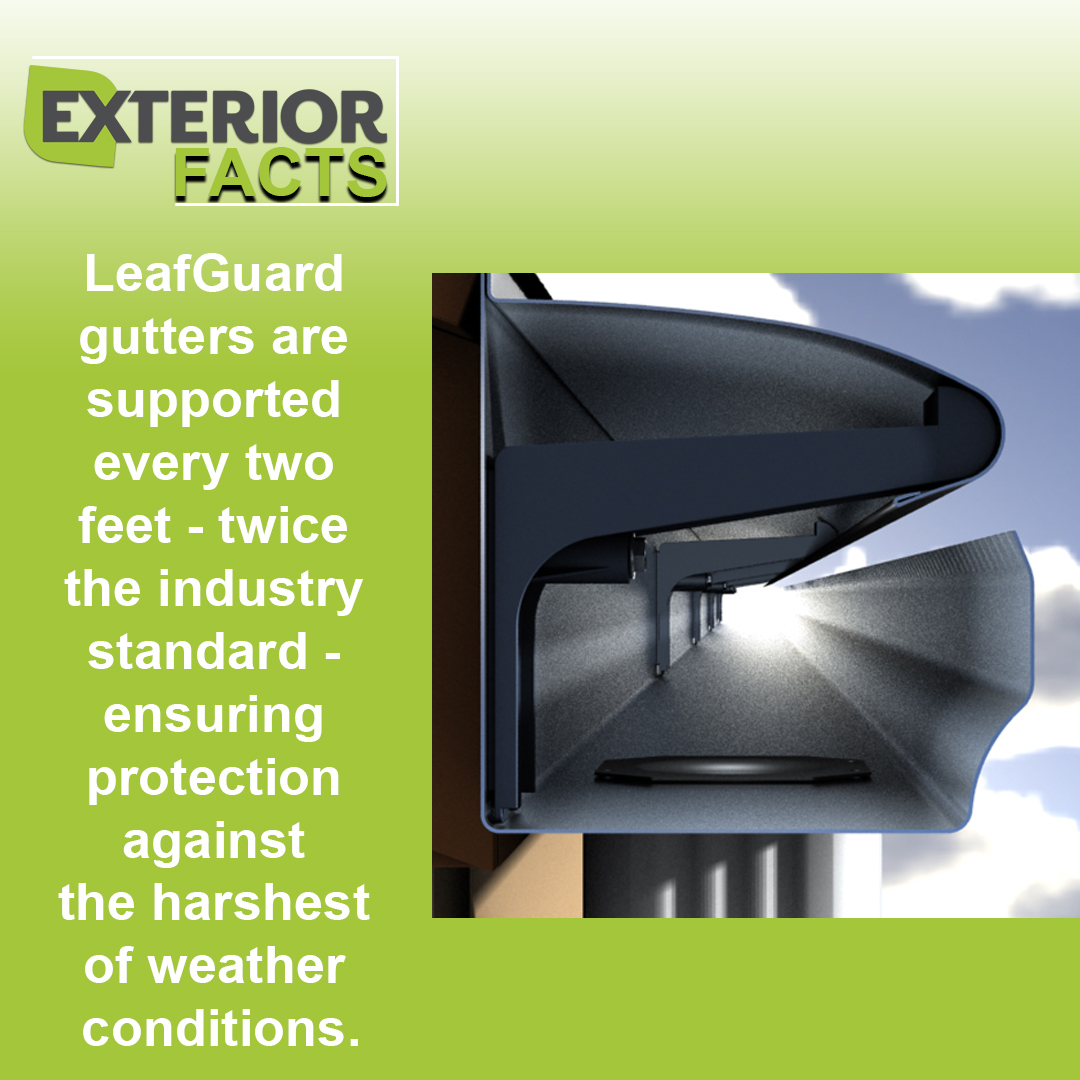 LeafGuard gutters are supported every 2 feet